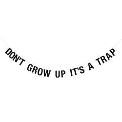Girlande Don't grow up it's a trap