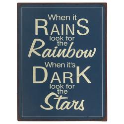 "Schild ""Look for the Rainbow"""