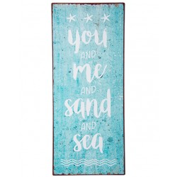 "Schild ""You and me and sand and sea"""