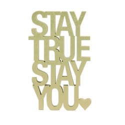 "3D Schrift ""Stay true. Stay you"""