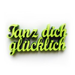 """3D Schrift """"Tanz dich glücklich"""""""