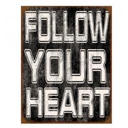 """Schild """"Follow your heart"""""""