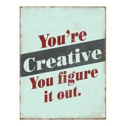 "Schild ""Your're creative"""