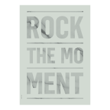 "Poster ""Rock the moment"""