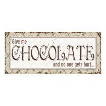 "Schild ""Give me Chocolate"""