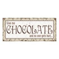 "Schild ""Give me Chocolate"""