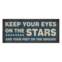 "Schild ""Keep your eyes on the stars"""