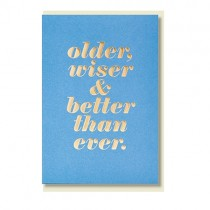 Klappkarte Older, Wiser and Better than ever