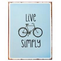 """Schild """"Live simply"""""""