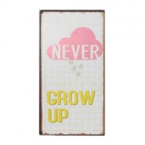 "Schild ""Never grow up"""