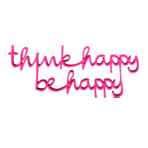 "3D Schrift ""Think happy be happy"" Neon Pink"