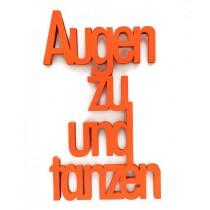 """3D Schrift """"Augen zu und tanzen"""" Neon Orange"""