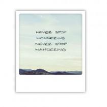 "Pickmotion Karte ""Never stop wondering"""