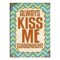 "Schild ""Always kiss me goodnight"""