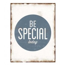 "Schild ""Be special today"""