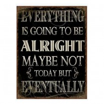"Schild ""Everything is going to be alright"""