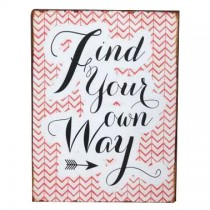 "Schild ""Find your way"""
