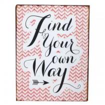 """Schild """"Find your way"""""""