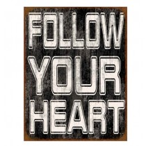 "Schild ""Follow your heart"""