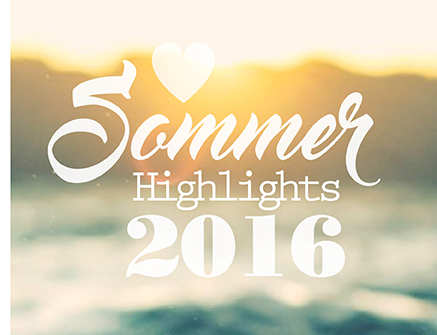 Sommer Highlights